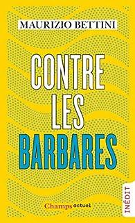 Contre les barbares par Maurizio Bettini