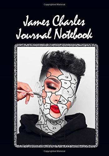 James Charles Journal Notebook: Ruled Lined For All Hobbies, Journal Study Notebook James Hi Sisters Make Up Artist Polemique Palette Best Gift for Girs and Boys