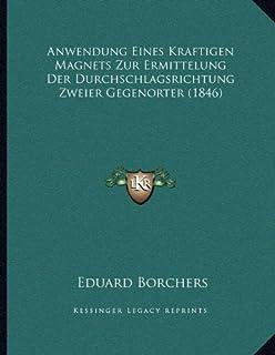 Anwendung Eines Kraftigen Magnets Zur Ermittelung Der Durchschlagsrichtung Zweier Gegenorter (1846)