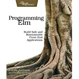 Programming Elm: Build Safe, Sane, and Maintainable Front-End Applications (English Edition)