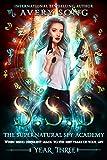 SSS: Year Three (The Supernatural Spy Academy Book 3)