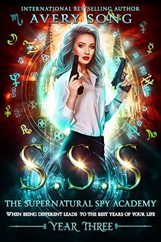 SSS: Year Three (The Supernatural Spy Academy Book 3) (English Edition)