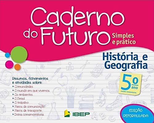 Caderno do Futuro História e Geografia. 5º Ano