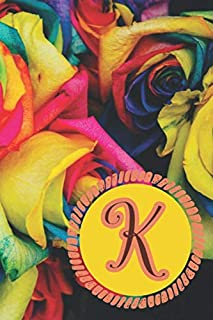 K Initial Monogram Journal Notebook For Women: Personalized Customized Rainbow Rose Pattern On Matte Cover, Black Lined White Page Interior, 120 Pages, 6 x 9 Inch