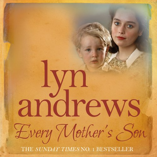 Every Mother's Son                   By:                                                                                                                                 Lyn Andrews                               Narrated by:                                                                                                                                 Julie Maisey                      Length: 7 hrs and 5 mins     Not rated yet     Overall 0.0