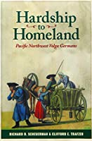 Hardship to Homeland: Pacific Northwest Volga Germans