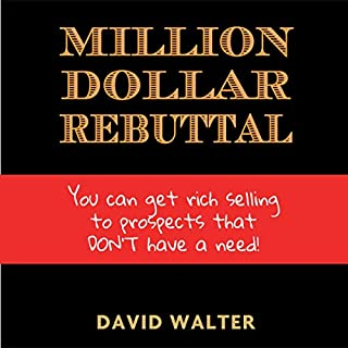 The Million Dollar Rebuttal and Stratospheric Lead Generation Secrets                   By:                                                                                                                                 David Walter                               Narrated by:                                                                                                                                 Christopher John Rogers                      Length: 2 hrs and 55 mins     6 ratings     Overall 5.0