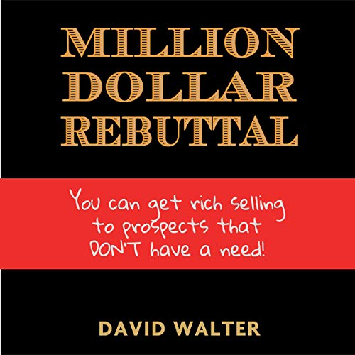 The Million Dollar Rebuttal and Stratospheric Lead Generation Secrets audiobook cover art