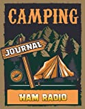 Camping journal - Ham radio -: The Essential Travel Record & Reference, Glamping Memory Book For Adventure...