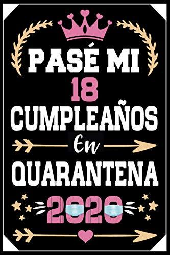 Mon Pasé Mi 18 Cumpleaños En Cuarentena 2020: Regalo de cumpleaños de 18 años para mujeres hombre mama papa, regalo de cumpleaños para niñas tía novia ... de cumpleaños 18 años, 15.24x22.86 cm