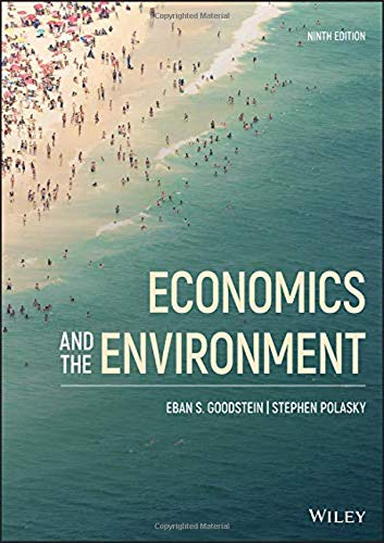 Compare Textbook Prices for Economics and the Environment 9 Edition ISBN 9781119693505 by Goodstein, Eban S.,Polasky, Stephen