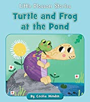 Turtle and Frog at the Pond (Little Blossom Stories)