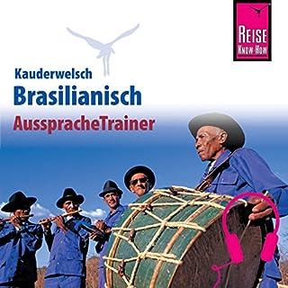 Brasilianisch     Reise Know-How Kauderwelsch AusspracheTrainer              Autor:                                                                                                                                 Clemens Schrage                               Sprecher:                                                                                                                                 Angela Fagundes,                                                                                        Elmar Walljasper                      Spieldauer: 49 Min.     3 Bewertungen     Gesamt 4,0