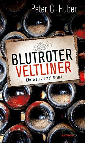 Blutroter Veltliner. Ein Weinviertel-Krimi (HAYMON TASCHENBUCH)