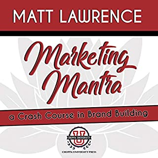 Marketing Mantra: A Crash Course in Brand Building cover art