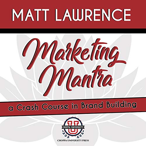 Marketing Mantra: A Crash Course in Brand Building audiobook cover art