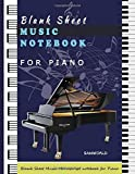 Blank Sheet Music Notebook For Piano: Music Manuscript Paper - 118 Pages (Large Print) / 12 Stave Music Composition Notebook For Piano: Blank Sheet Music for Piano