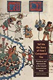 Tell Me the Story of How I Conquered You: Elsewheres and Ethnosuicide in the Colonial Mesoamerican World (Joe R. and Teresa Lozano Long Series in Latin American and Latino Art and Culture) - Jose Rabasa