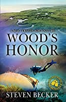 Wood's Honor: Action and Adventure in the Florida Keys (Mac Travis Adventure Thrillers)