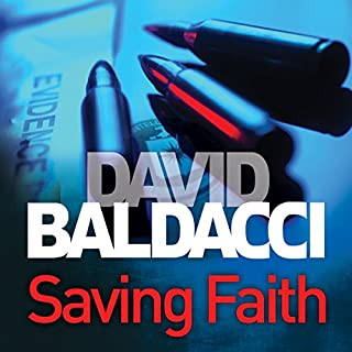 Saving Faith                   By:                                                                                                                                 David Baldacci                               Narrated by:                                                                                                                                 Michael Kramer                      Length: 12 hrs and 45 mins     51 ratings     Overall 4.3