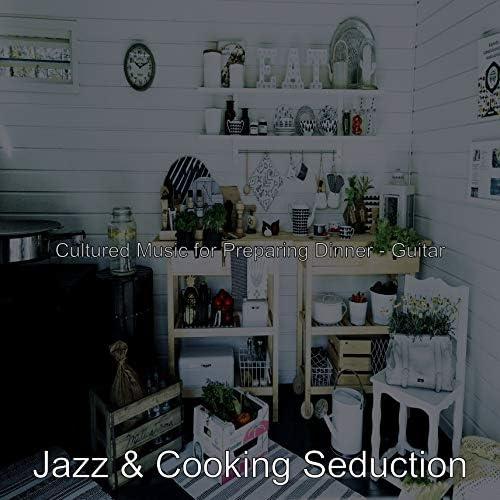 Jazz & Cooking Seduction