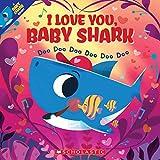 I Love You, Baby Shark: Doo Doo Doo Doo Doo Doo