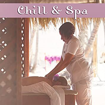 Chill & Spa – Relaxing Therapy Music, Soft Sounds for Relaxation, Massage Music, Deep Sleep, Calm Down, Nature Sounds to Rest