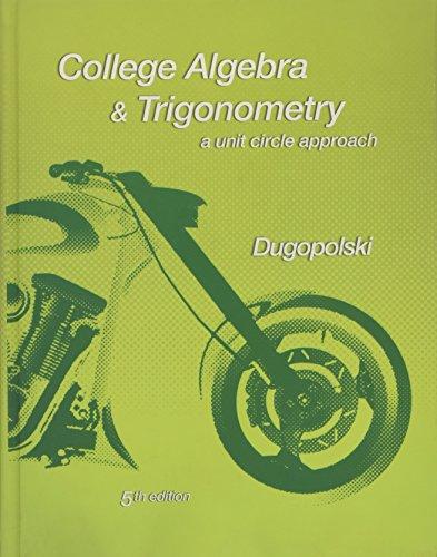 College Algebra and Trigonometry: A Unit Circle Approach
