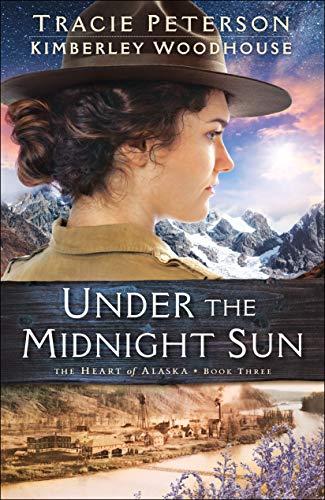 Under the Midnight Sun (The Heart of Alaska)