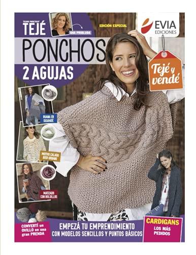 Ponchos 2 agujas: Guía para el tejido de ponchos, ruanas, sacones y...