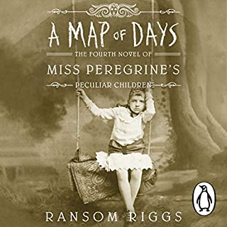 A Map of Days     Miss Peregrine's Peculiar Children, Book 4               By:                                                                                                                                 Ransom Riggs                               Narrated by:                                                                                                                                 Kirby Heyborne                      Length: 13 hrs and 53 mins     22 ratings     Overall 4.7