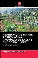 ABANDONO DE TERRAS AGRÍCOLAS NA PROVÍNCIA DE KALEHE SUL DO KIVU, DRC: Desafios e oportunidades