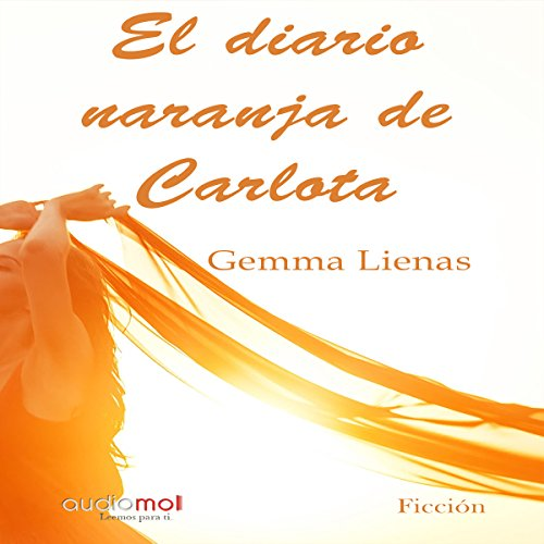 El diario naranja de Carlota [The Orange Diary of Carlota]  By  cover art
