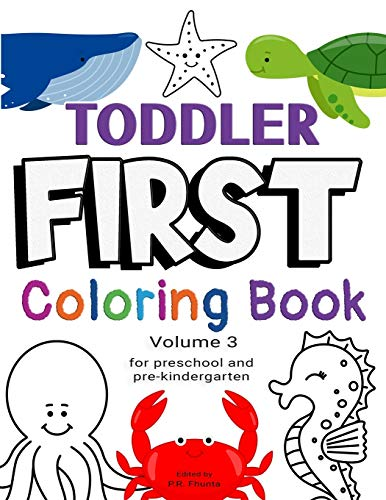 Toddler First Coloring Book, Volume 3: for Preschool and Pre-Kindergarten