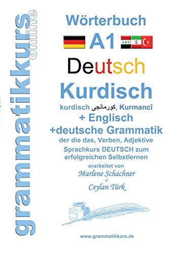 Wörterbuch Deutsch - Kurdisch - Kurmandschi - Englisch: Lernwortschatz A1 Sprachkurs  DEUTSCH zum erfolgreichen Selbstlernen für  kurdisch sprechende ZuwandererInnen