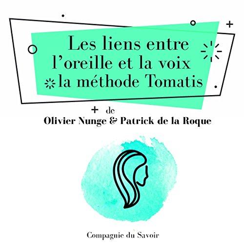 Les liens entre l'oreille et la voix, la méthode Tomatis audiobook cover art