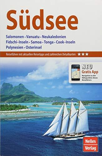 Nelles Guide Reiseführer Südsee: Salomonen, Vanuatu, Neukaledonien, Fidschi–Inseln, Samoa, Tonga, Cook–Inseln, Polynesien, Osterinsel (Nelles Guide / Deutsche Ausgabe)