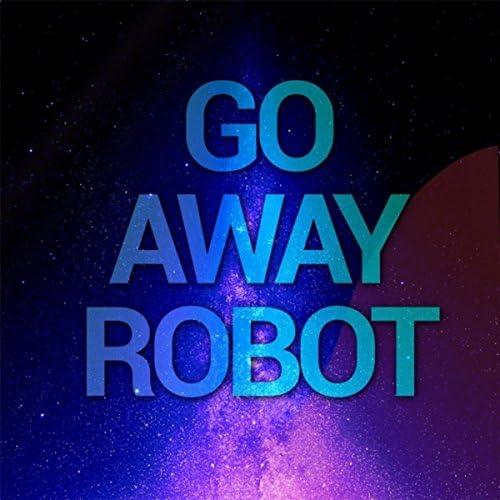 Go Away Robot
