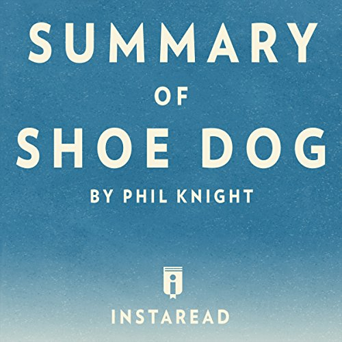 Summary of Shoe Dog: by Phil Knight | Includes Analysis cover art