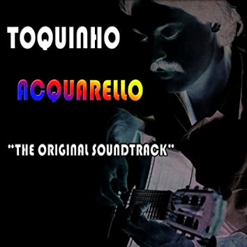 Acquarello: The Original Soundtrack (Aquarela)