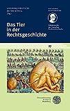 Schriftenreihe des Deutschen Rechtswörterbuchs / Das Tier in der Rechtsgeschichte (Akademiekonferenzen, Band 27) - Andreas Deutsch