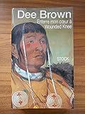 Enterre mon coeur à Wounded Knee - La longue marche ... / Dee Brown / Réf54611 - Stock - 01/01/1997