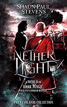 Nether Light (The Feyrlands Collection) by [Shaun Paul Stevens]