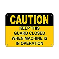 Caution Keep This Guard Closed When Machine is in Operation 金属板ブリキ看板警告サイン注意サイン表示パネル情報サイン金属安全サイン