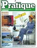 PRATIQUE [No 88] du 01/06/1988 - PRATIQUE SPECIAL BOIS - RECONNAITRE LES ESSENCES - POSER DU LIEGE - CHOISIR UNE MACHINE A BOIS - UNE PISCINE - EN LAMELLE - CE FAUTEUIL A FAIRE VOUS-MEME.