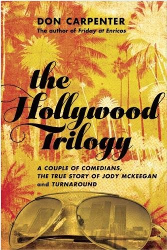The Hollywood Trilogy: A Couple of Comedians, The True Story of Jody Mckeegan, and Turnaround