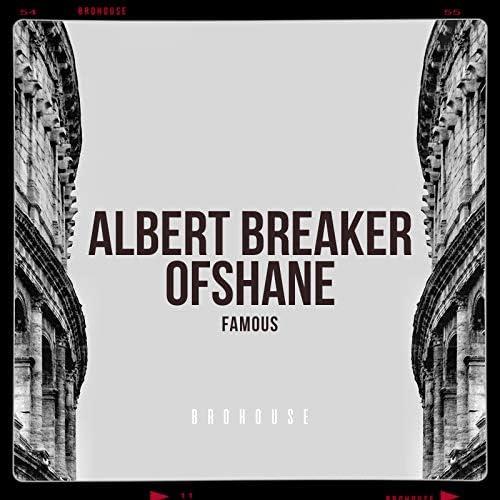 Albert Breaker & Ofshane