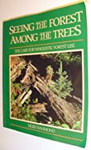 Seeing the Forest Among the Trees: The Case for Wholistic Forest Use