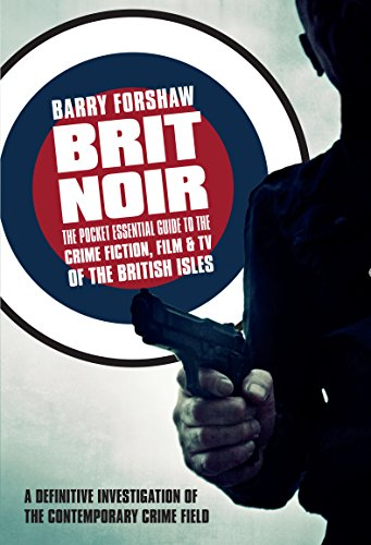 Brit Noir: The Pocket Essential Guide to British Crime Fiction, Film & TV (Pocket Essential series) (English Edition)