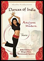 Dances of India: Ancient to Modern with Meera by Meera Varma